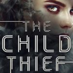 [PDF] [EPUB] The Child Thief (The Child Thief  #1) Download