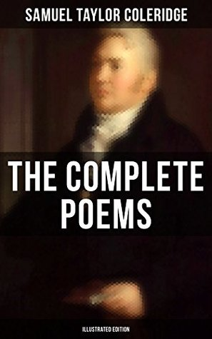[PDF] [EPUB] The Complete Poems of Samuel Taylor Coleridge (Illustrated Edition) Download by Samuel Taylor Coleridge
