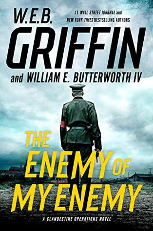 [PDF] [EPUB] The Enemy of My Enemy (Clandestine Operations #5) Download by W.E.B. Griffin
