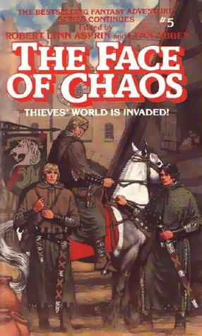 [PDF] [EPUB] The Face of Chaos (Thieves' World, #5) Download by Robert Lynn Asprin