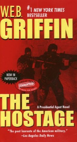 [PDF] [EPUB] The Hostage (Presidential Agent, #2) Download by W.E.B. Griffin