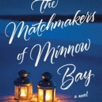 [PDF] [EPUB] The Matchmakers of Minnow Bay Download