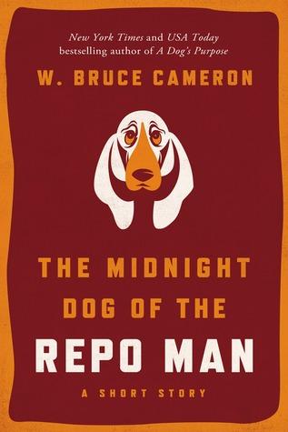[PDF] [EPUB] The Midnight Dog of the Repo Man (Ruddy McCann #0.5) Download by W. Bruce Cameron