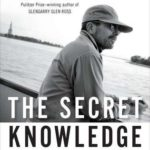 [PDF] [EPUB] The Secret Knowledge: On the Dismantling of American Culture Download