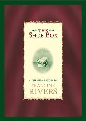 [PDF] [EPUB] The Shoe Box: A Christmas Story Download by Francine Rivers