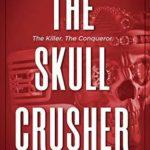 [PDF] [EPUB] The Skull Crusher (Skull #2) Download