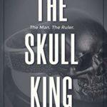 [PDF] [EPUB] The Skull King (Skull #1) Download