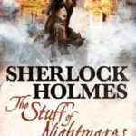 [PDF] [EPUB] The Stuff of Nightmares (Sherlock Holmes) Download