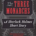 [PDF] [EPUB] The Three Monarchs (Sherlock Holmes, #1.5) Download