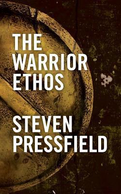 [PDF] [EPUB] The Warrior Ethos Download by Steven Pressfield