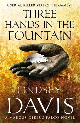 [PDF] [EPUB] Three Hands in the Fountain (Marcus Didius Falco, #9) Download by Lindsey Davis