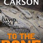 [PDF] [EPUB] To the Bone (David Wolf, #7) Download