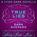 [PDF] [EPUB] True Lies: A Lying Game Novella (The Lying Game #5.5) Download