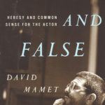 [PDF] [EPUB] True and False: Heresy and Common Sense for the Actor Download