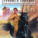 [PDF] [EPUB] Tucket's Travels: Francis Tucket's Adventures In The West, 1847-1849 (The Tucket Adventures, #1-5) Download