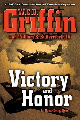[PDF] [EPUB] Victory And Honor (Honor Bound, #6) Download by W.E.B. Griffin