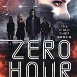 [PDF] [EPUB] Zero Hour (The Child Thief #6) Download