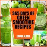 [PDF] [EPUB] 365 Days of Green Smoothie Recipes Download
