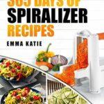 [PDF] [EPUB] 365 Days of Spiralizer Recipes Download