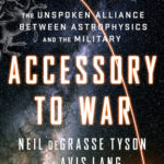 [PDF] [EPUB] Accessory to War: The Unspoken Alliance Between Astrophysics and the Military Download
