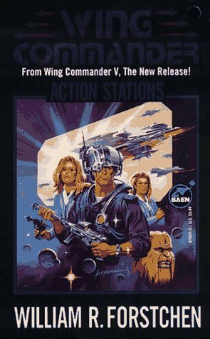 [PDF] [EPUB] Action Stations (Wing Commander, #6) Download by William R. Forstchen