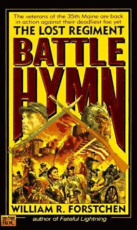 [PDF] [EPUB] Battle Hymn (Lost Regiment #5) Download by William R. Forstchen
