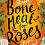 [PDF] [EPUB] Bone Meal for Roses Download