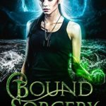 [PDF] [EPUB] Bound Sorcery: (Shadows of Magic, #1) Download