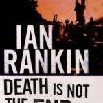 [PDF] [EPUB] Death Is Not the End (Inspector Rebus, #10.5) Download