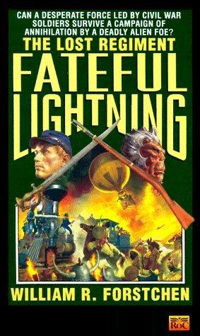 [PDF] [EPUB] Fateful Lightning (Lost Regiment #4) Download by William R. Forstchen