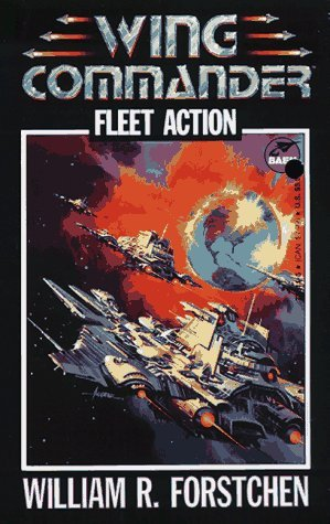 [PDF] [EPUB] Fleet Action (Wing Commander 3) Download by William R. Forstchen