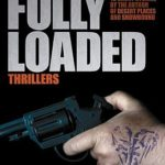 [PDF] [EPUB] Fully Loaded Thrillers: The Complete and Collected Stories of Blake Crouch Download