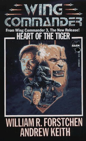 [PDF] [EPUB] Heart Of The Tiger (Wing Commander 4) Download by William R. Forstchen