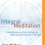 [PDF] [EPUB] Integral Meditation: Mindfulness as a Way to Grow Up, Wake Up, and Show Up in Your Life Download