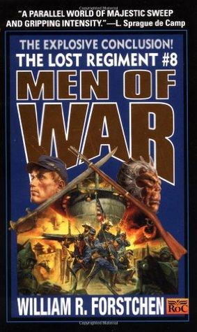 [PDF] [EPUB] Men of War (Lost Regiment #8) Download by William R. Forstchen