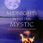 [PDF] [EPUB] Midnights with the Mystic: A Little Guide to Freedom and Bliss Download