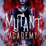 [PDF] [EPUB] Mutant Academy (The Fundamental Society, #1) Download