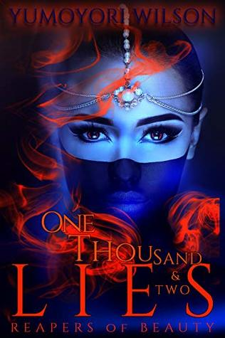 [PDF] [EPUB] One Thousand and Two Lies (Reapers of Beauty, #2) Download by Yumoyori Wilson