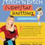 [PDF] [EPUB] Stitch 'n Bitch Superstar Knitting: Go Beyond the Basics Download