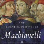 [PDF] [EPUB] The Essential Writings of Machiavelli Download