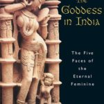 [PDF] [EPUB] The Goddess in India: The Five Faces of the Eternal Feminine Download