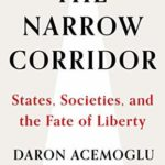 [PDF] [EPUB] The Narrow Corridor: States, Societies, and the Fate of Liberty Download