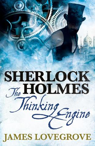 [PDF] [EPUB] The Thinking Engine (Sherlock Holmes) Download by James Lovegrove
