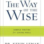 [PDF] [EPUB] The Way of the Wise: Simple Truths for Living Well Download