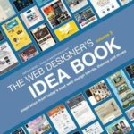 [PDF] [EPUB] The Web Designer's Idea Book, Volume 3: Inspiration from Today's Best Web Design Trends, Themes and Styles Download