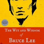 [PDF] [EPUB] The Wit and Wisdom of Bruce Lee: Bruce Lee Inspirational Quotes Download