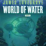 [PDF] [EPUB] World of Water (Dev Harmer Mission, #2) Download