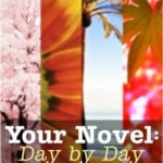 [PDF] [EPUB] Your Novel, Day by Day:  A Fiction Writer's Companion Download