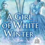 [PDF] [EPUB] A Girl of White Winter (Dark Glass #3) Download