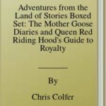 [PDF] [EPUB] Adventures from the Land of Stories Boxed Set: The Mother Goose Diaries and Queen Red Riding Hood's Guide to Royalty Download
